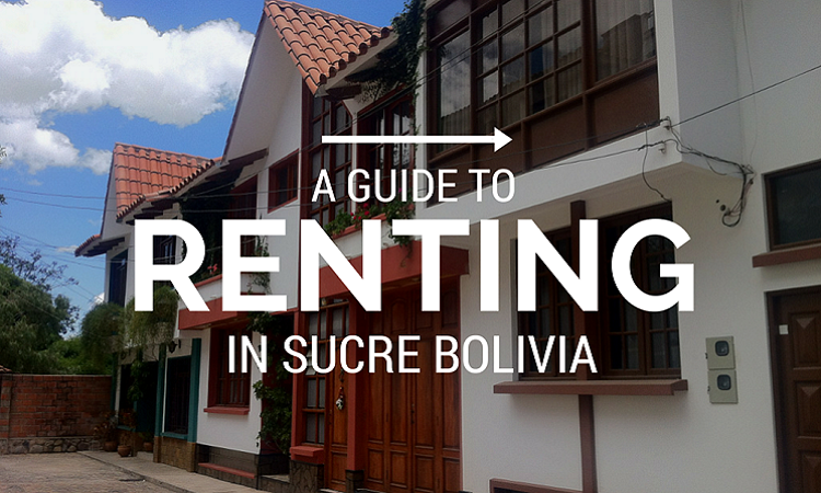 renting an apartment or house in sucre sucre bolivia